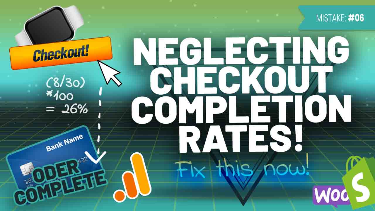 Common eCommerce Mistake #6: Not Monitoring Your Checkout Completion Rate