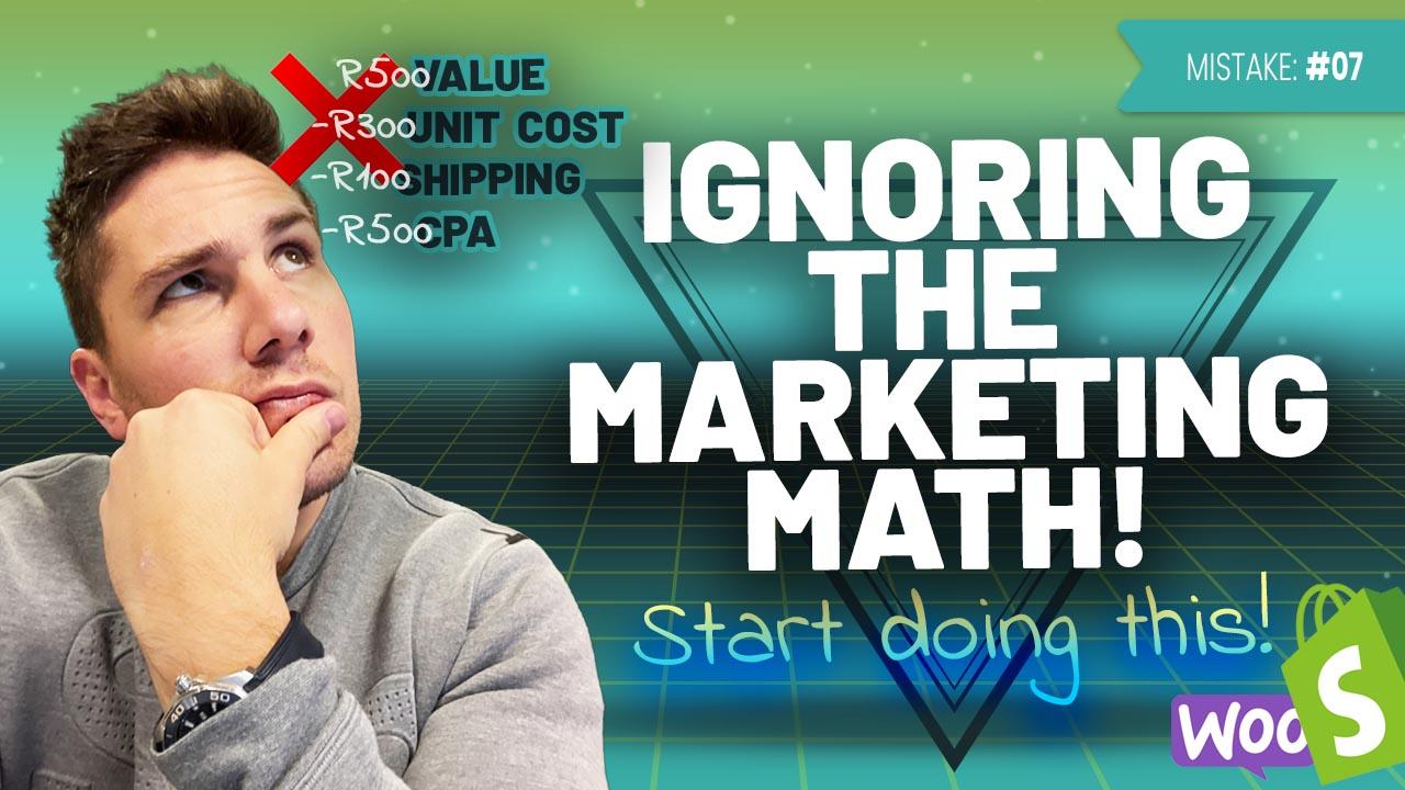 Common eCommerce Mistake #7: Ignoring The Marketing Math